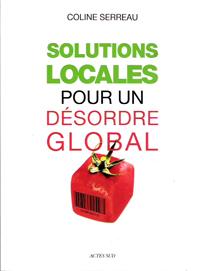 Activisme minuscule - Solutions locales pour un désordre global