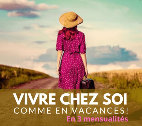 """Formation """"Madame Charge Mentale"""" Vivre chez Soi Comme en Vacances"""